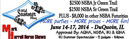 $12,000 in Added Money For 2014 Mid Summer Fling- June 14-17