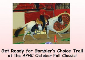 Who's Ready For Gambler's Choice Trail at APHC Fall Classic and Futurity?!