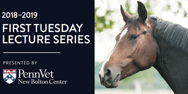 2018-2019 New Bolton Lecture Series Includes: Equine Asthma, Neurology Imaging, Colic, Lameness Exams, Laminitis, and More