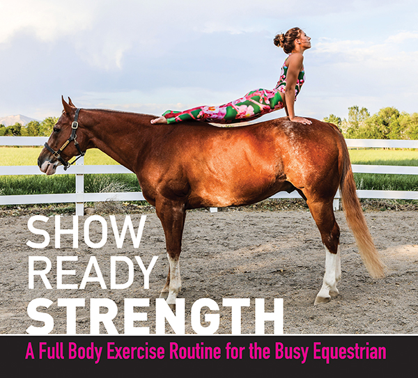 Show Ready Strength: A Full Body Exercise Routine for the Busy Equestrian