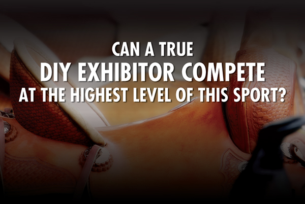 Can a True DIY Exhibitor Compete at the Highest Level of This Sport?
