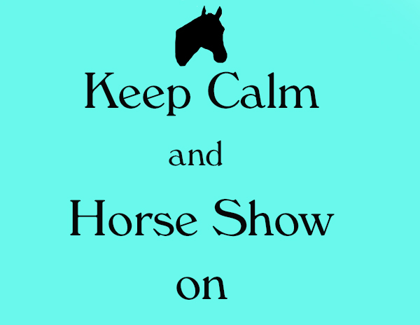 Horse Shows are Coming Back! Keep Calm and be Patient